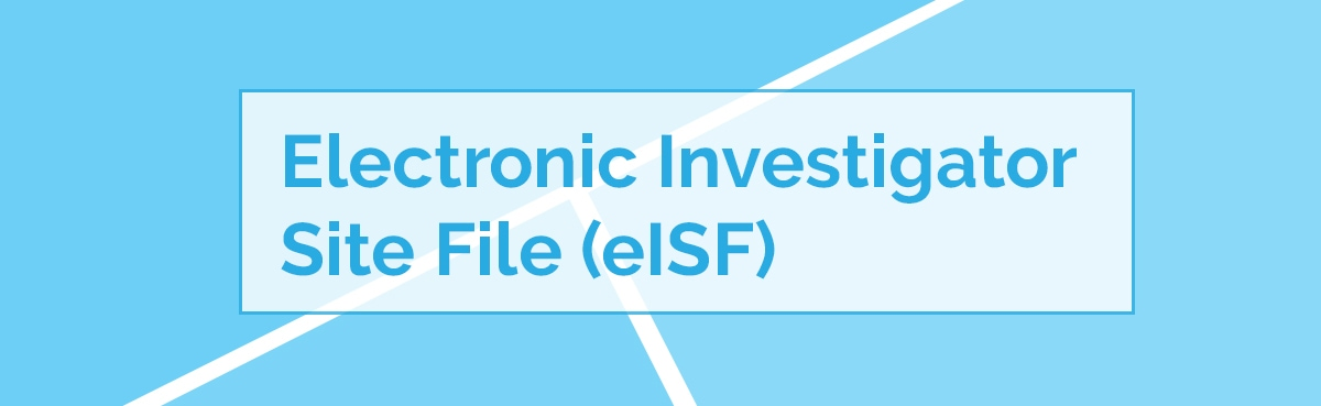 Electronic Investigator Site FIle (eISF)