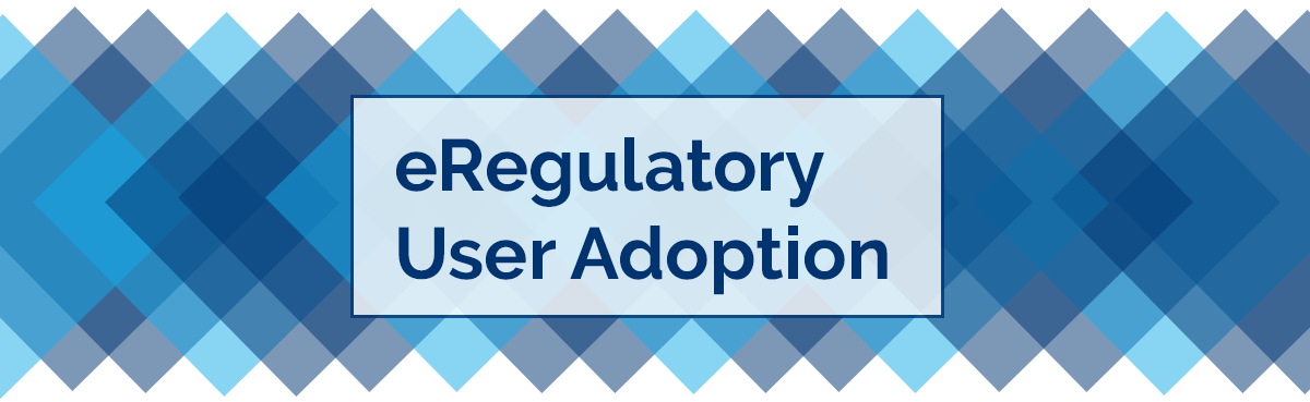 eRegulatory User Adoption